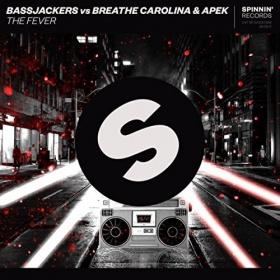 BASSJACKERS VS. BREATHE CAROLINA & APEK - THE FEVER